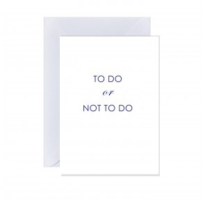 Card To Do Or Not To Do